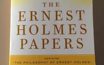 The Ernest Holmes Papers–New Anthology of all 3 volumes published this week